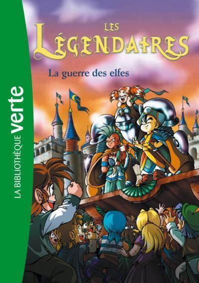 Les Légendaires / La Guerre des Elfes