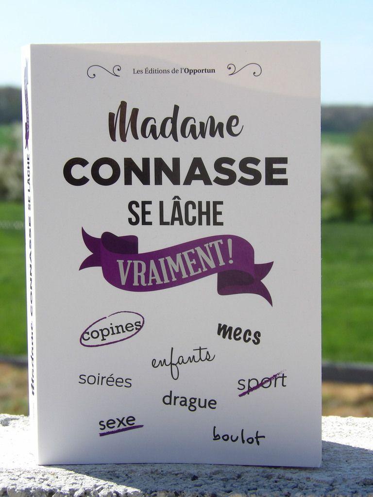 Madame Connasse se lâche vraiment Les Editions l'Opportun