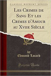 livre-les-crimes-de-sang-et-les-crimes-d-amour-au-xviii-siecle-edmond-locard-psycho-criminologie-com