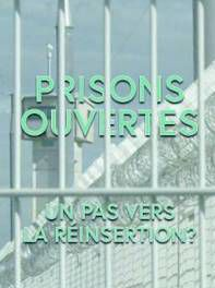 prisons ouvertes documentaire psycho-criminologie.com
