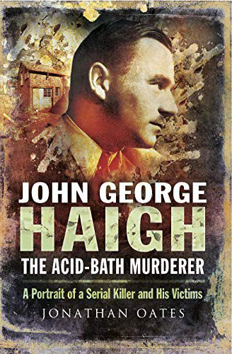 "John George Haigh ""psycho-criminologie.com"""