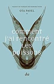 ota pavel, comment j'ai rencontré les poissons, littérature tchèque