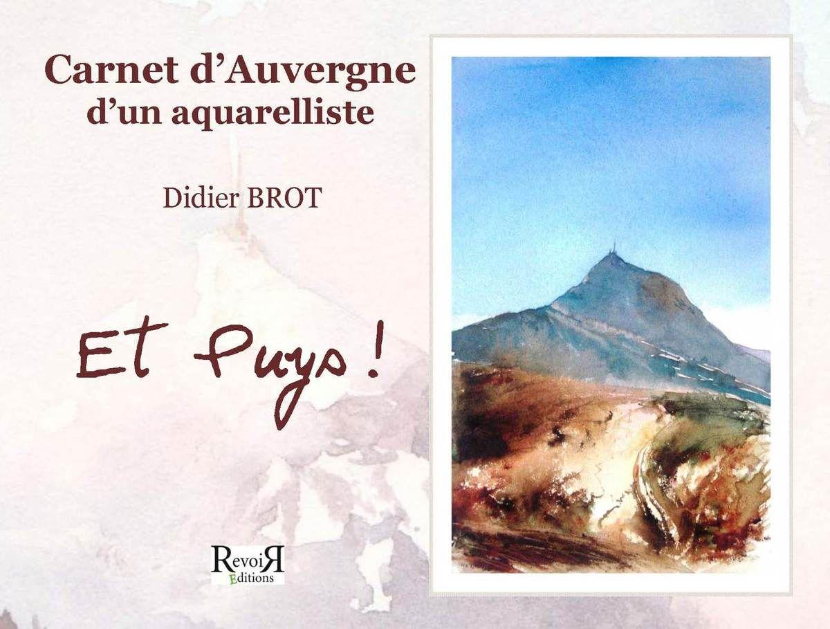 """Carnet d'Auvergne, """"Et Puys!"""" Didier Brot landes aquarelle festival"""