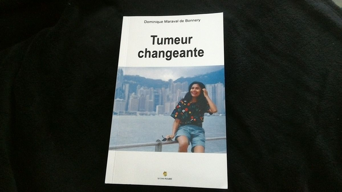 TUMEUR CHANGEANTE de Dominique MARAVAL de BONNERY