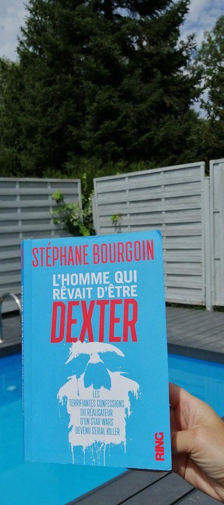 L'HOMME QUI REVAIT D'ETRE DEXTER de Stéphane Bourgoin