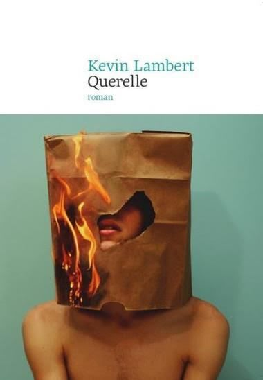 """Chronique littéraire : """"Querelle""""de Kevin Lambert"""