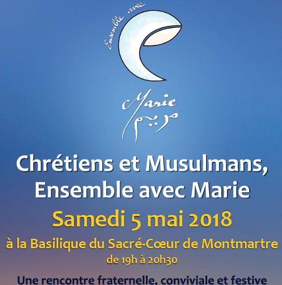 Chrétiens et Musulmans, ensemble avec Marie : samedi 5 mai 2018 à 19h, basilique du Sacré-Coeur de Montmartre à PARIS