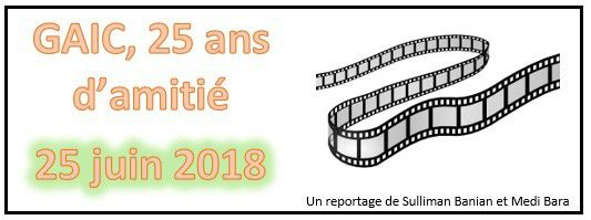""" 25 ans d'Amitié "",  un reportage  qui retrace l'histoire du GAIC"