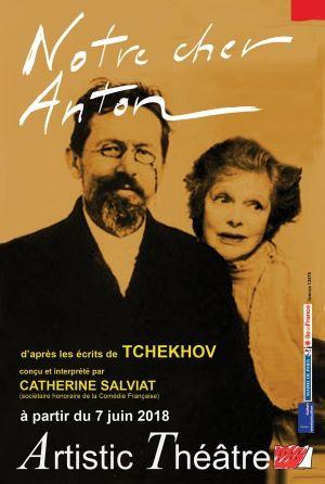 Notre cher Anton        Conçue et interprété par Catherine  Salviat.  Artistic Theatre  Actuellement