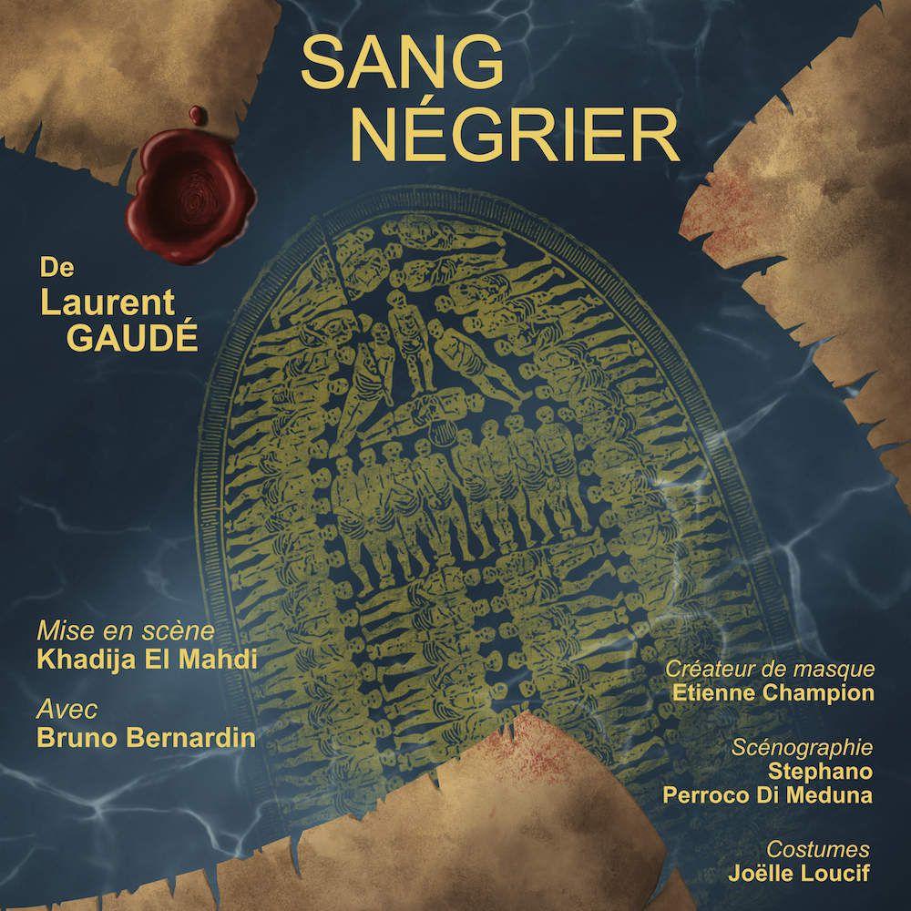 Sang Négrier   de Laurent Gaudé, mis en scène par Khadija El Mahdi