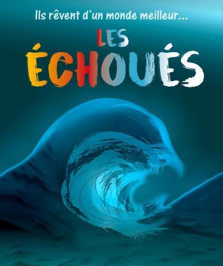 Les Echoués   d'Alain Manoukian Adaptation, mise en scène et interprétation Franck Mercadal