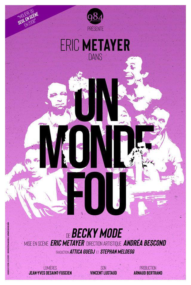 Un monde fou de Becky Mode Mise en scène et interprétation Eric Metayer