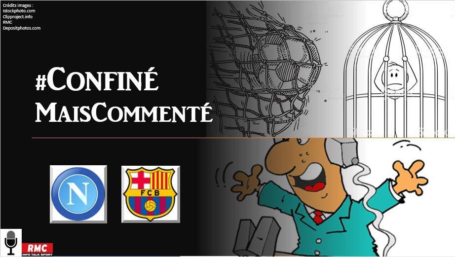 La Chaine - Replay de Naples vs Barça #ConfinéMaisCommenté