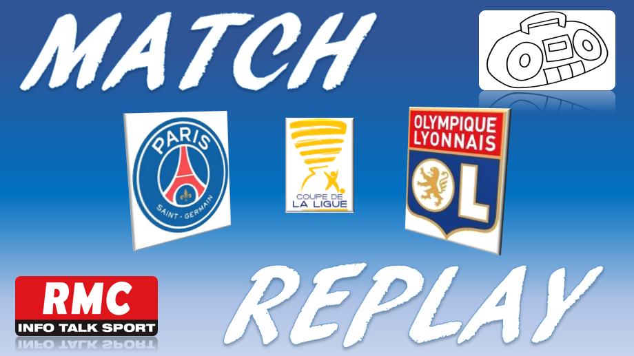 La Chaine - Match replay de PSG vs OL (Finale Coupe de la Ligue)