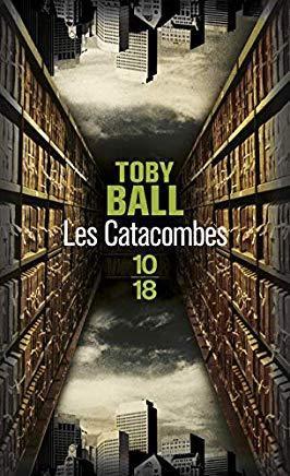 AvisThriller : Les Catacombes de Toby BALL (Ed.10/18)