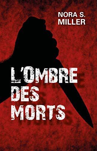 AvisThriller : L'Ombre des Morts de Nora S. MILLER  (Ed. Librinova)