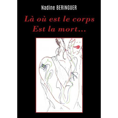AvisThriller : Là où est le corps est la mort de Nadine BERINGUER (Autoédition)