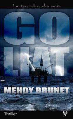 AvisThriller : Goliat de Mehdy BRUNET (Ed. taurnada)