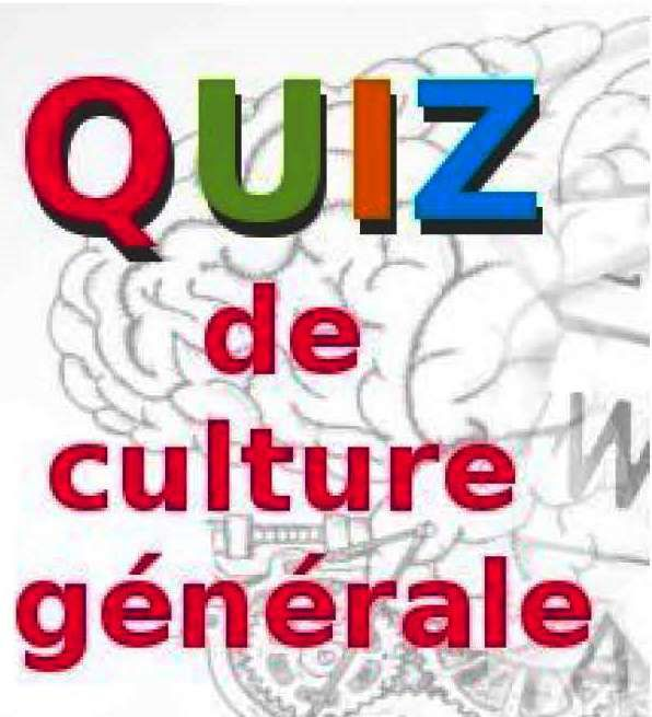 QUIZZ DE CULTURE GENERALE