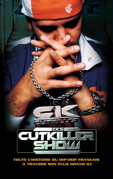 CKS Cutkiller show - Dj Cut Killer - le rap c'était mieux avant