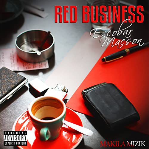 Escobar Macson - Red Bisiness (Makila Mizik)