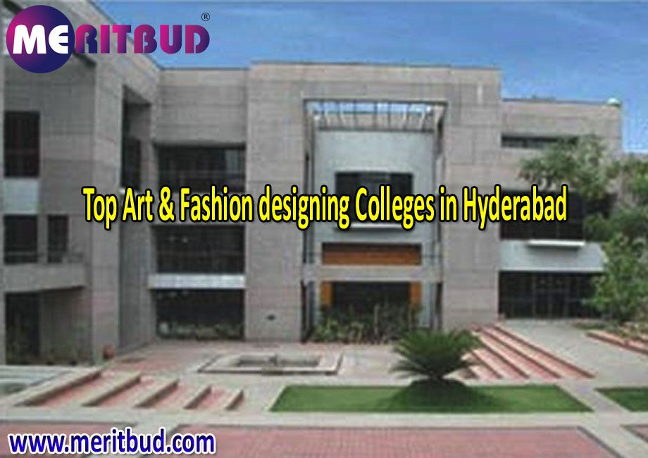 How To Find Best Art Fashion Designing Colleges In Hyderabad Meritbud Over Blog Com