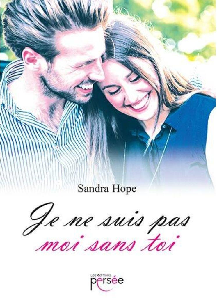 Je ne suis pas moi sans toi de Sandra Hope