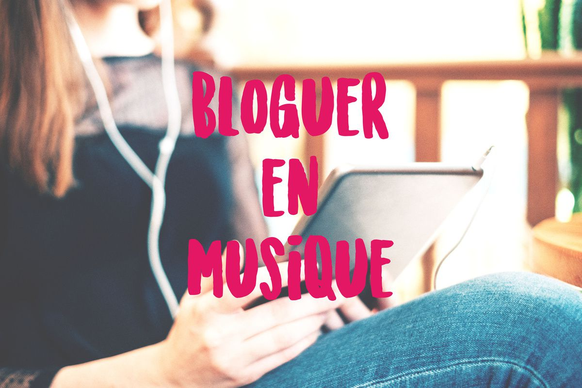 LA PLAYLIST D'AVRIL POUR BLOGUER