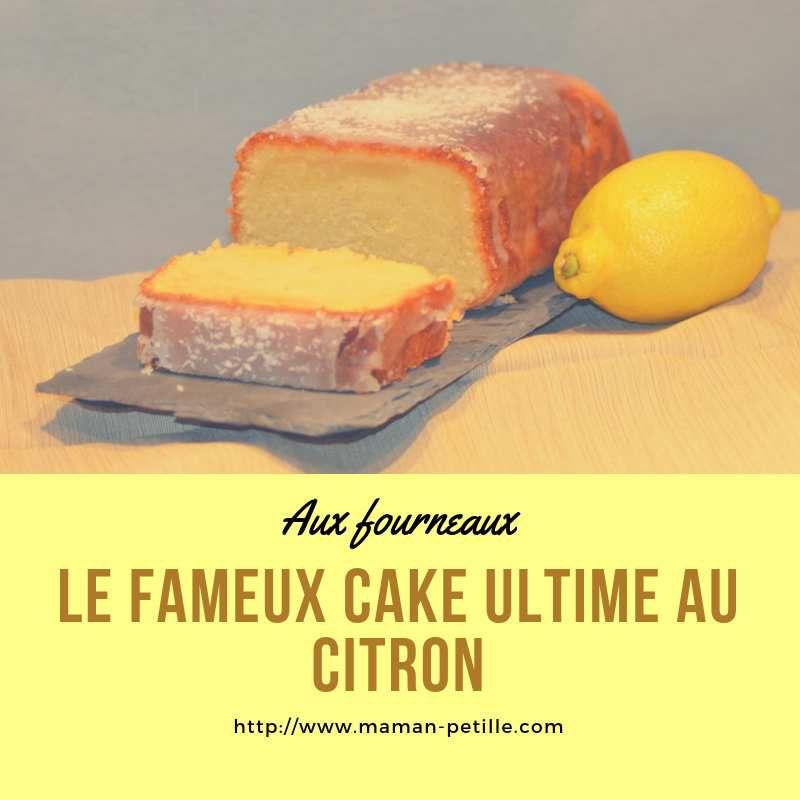 Le fameux cake ultime au citron