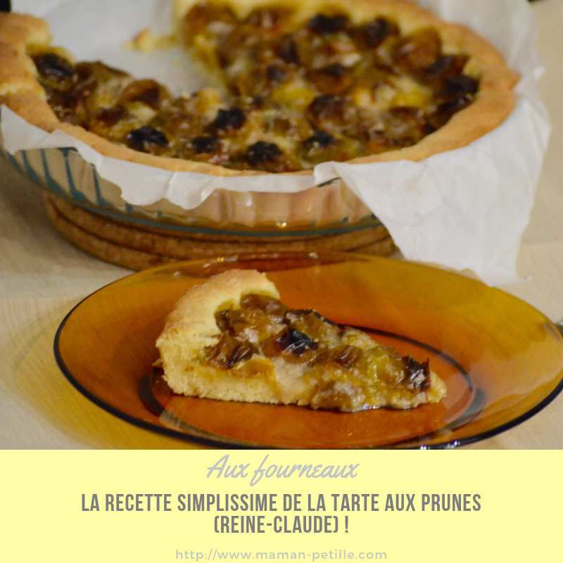 La recette simplissime de la tarte aux prunes (Reine-Claude) !