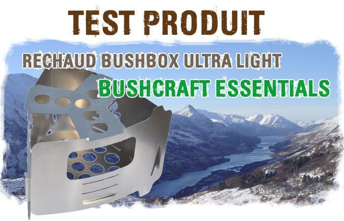 Test Réchaud BUSHBOX ULTRA LIGHT de Bushcraft Essentials