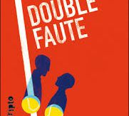 Double faute, Isabelle Pandazopoulos, Gallimard, Scripto, 2016