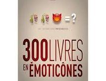 300 livres en émoticônes, Julien Tellouck, Mathias Lavorel, Editions 404, février 2017