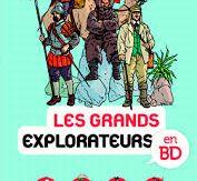 Les grands explorateurs en BD, Sophie Crépon, Béatrice Veillon, Bayard, 2017