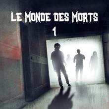 Le Monde des Morts 1 (2017) - Isabelle Haury