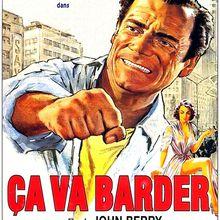 26 Février-0h20 : Cycle France : Le Patrimoine : Ca va barder