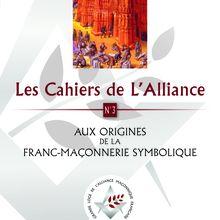Aux origines de la Franc-maçonnerie symbolique