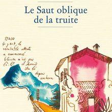 Le Saut oblique de la truite - Jérôme Magnier-Moreno