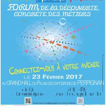 """Le 3ème forum """"Avenirs Métiers Passions"""" au palais des expositions de Perpignan le 23 février 2017"""