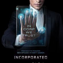 Incorporated (Saison 1, 10 épisodes) : conspiration douce