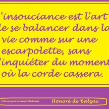 L'INSOUCIANCE : 15 citations sur ce trait de caractère qui ne concerne pas que les enfants (Montherlant, Proust, Sagan, Balzac, Shakespeare, Radiguet, Musset...) !