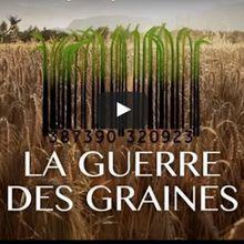 LA GUERRE DES GRAINES - Documentaire 52' - UN FILM DE STENKA QUILLET ET CLÉMENT MONTFORT