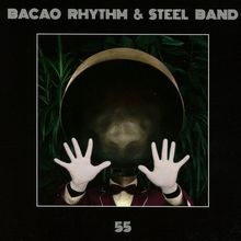 "Bacao Rhythm & Steel Band - ""55"" (2016)"