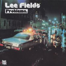 "Lee Fields - ""problems"" (2002)"