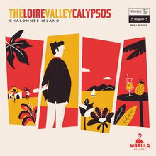 "The Loire Valley Calypsos - ""chalonnes island"""
