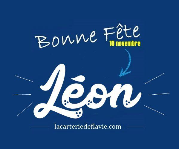 En ce 10 novembre, nous souhaitons une bonne fête aux Léon