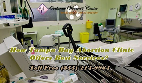 How Tampa Bay Abortion Clinic Offers Best Services? - Orlando
