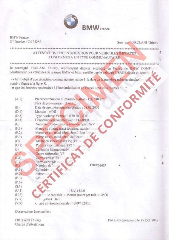 Vous pouvez commander un certificat de conformité BMW en ligne ou par téléphone au 03 68 38 18 00.