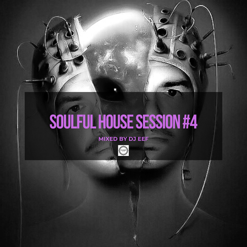 Soulful House Session #4 Mixed by Dj Eef