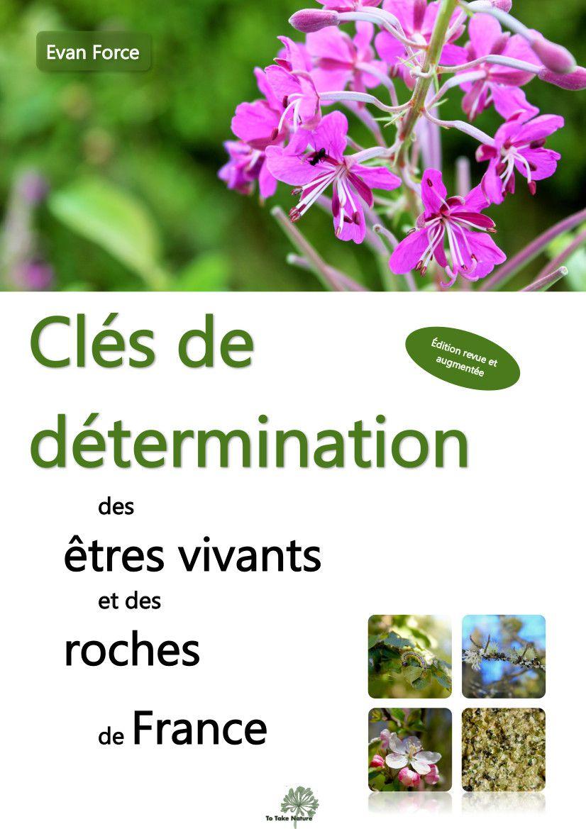 Clés de détermination des êtres vivants et des roches de France - 2ème édition (auteur : Evan Force)